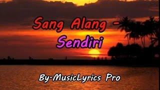 Sang Alang - Sendiri Lirik MP3
