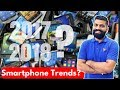 Top Smartphone Trends of 2017 - My Predictions for 2018?