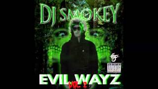 DJ SMOKEY - EVIL WAYZ VOL 2 (FULL TAPE)