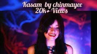 Kasam Ki Kasam. Shan Ft K. S Chitra. Cover By Chinmayee Pradhan