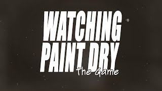 Watching Paint Dry: The Game Official Trailer