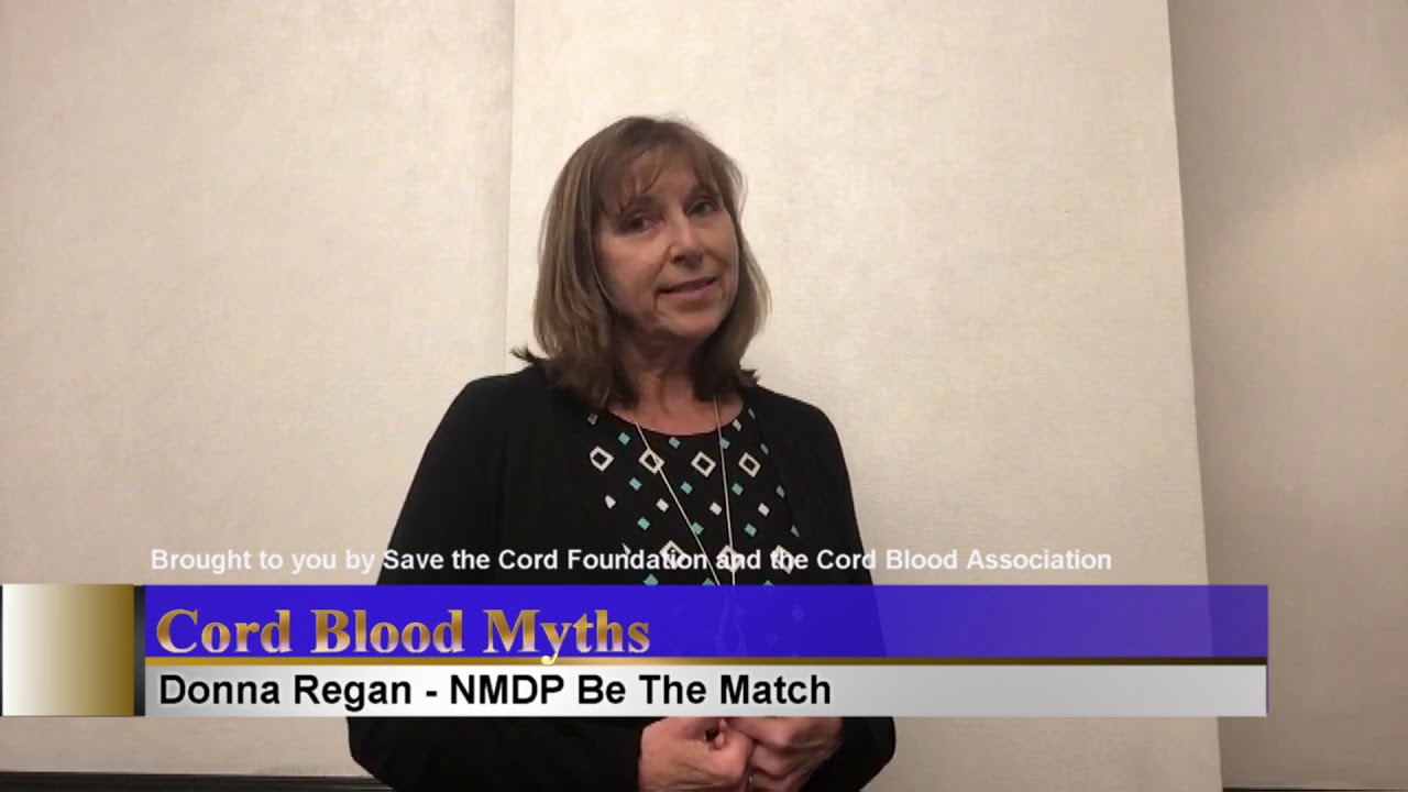 Cord Blood Myths: Busted! Donna Regan - BeTheMatch