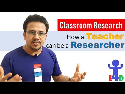Classroom Research: How a Teacher can be a Researcher