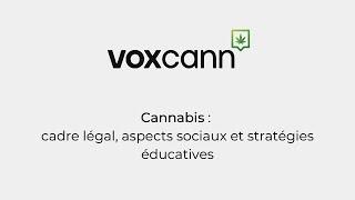 Projet VoxCann - Cannabis: cadre légal, aspects sociaux et stratégies éducatives