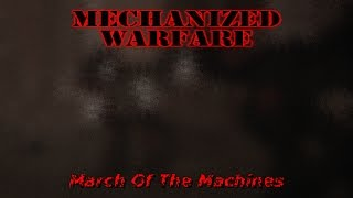 Mechanized Warfare - March Of The Machines