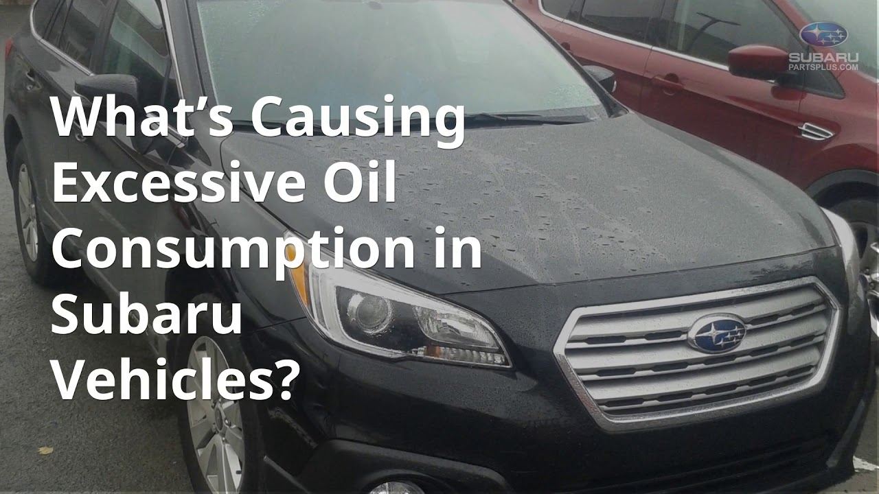 Subaru Oil Consumption >> What You Need To Know About Excessive Oil Consumption In Subaru
