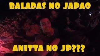 BALADAS NO JAPÃO+SHOW DA ANITTA?+DRIFT?HAHA