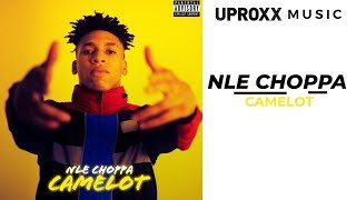 NLE Choppa - Camelot (AUDIO) - UPROXX ARTIST ON THE RISE