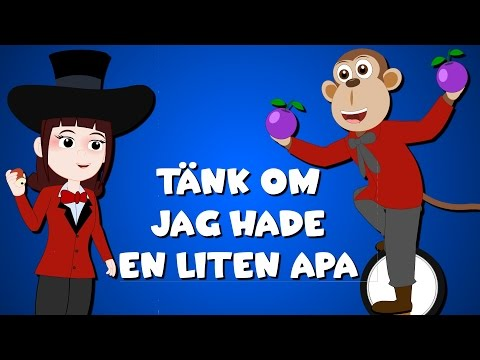 Barnsånger på svenska | Tänk om jag hade en liten apa | | Barnvisor på svenska