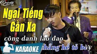 Ngại Tiếng Gần Xa Karaoke Quang Lập (Tone Nam)   Nhạc Vàng Bolero Karaoke