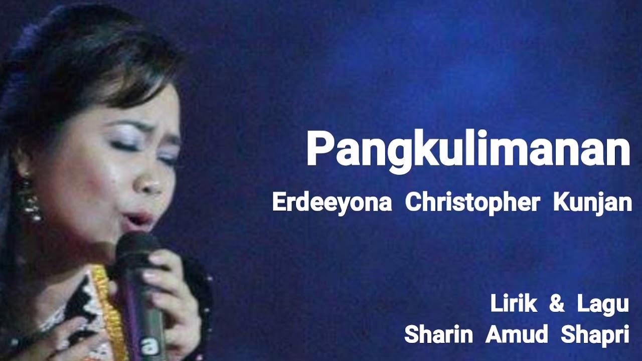Pangkulimanan [Official Lyric Video] Erdeeyona Christopher Kunjan #1