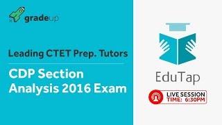 CTET 2016 Child Development & Pedagogy Section Live Analysis by EduTap @ 06:30 PM