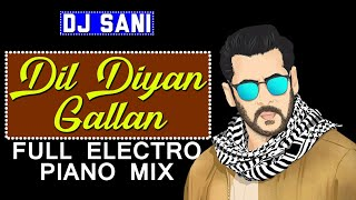 2018 Love Song #Dil Diyan Gallan Full Electro Mix Remix By(Djsani)Mp3 And Flp Project Free Download