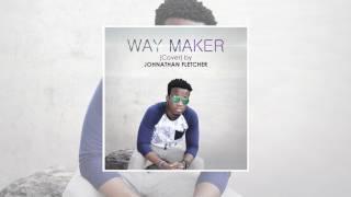 Johnathan Fletcher - Way Maker