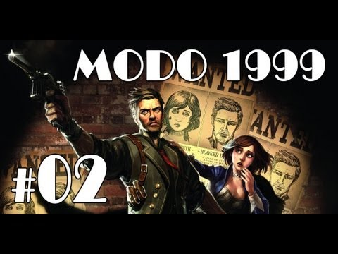 BioShock Infinite MODO 1999 - Parte 2 - Guia | Walkthrough | Let's Play [PC | XBOX 360 | PS3]