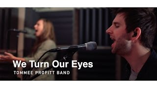 We Turn Our Eyes - Tommee Profitt Band feat. Brooke Griffith