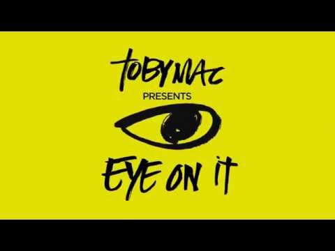TobyMac - Eye On It (feat. Britt Nicole) [Lyrics]