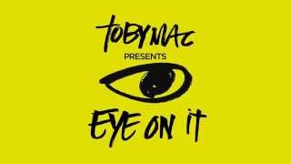 TobyMac - Eye On It (feat. Britt Nicole) [Lyrics]