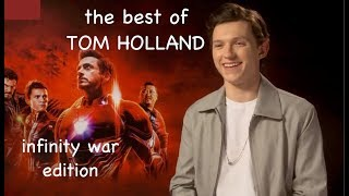 the best of tom holland [infinity war edition]