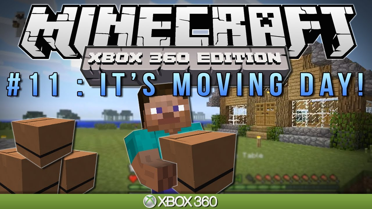 Minecraft Xbox It 39 S Moving Day Survival 11 Youtube