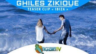 Download Video Ghiles Zikioue - Teaser clip - IBIZA MP3 3GP MP4