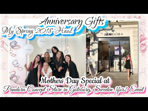 Pandora Spring 2018 Haul on Pandora Mother's Day Event in Sweden (Wedding Anniversary Gifts)