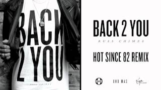 Russ Chimes - Back 2 You (Hot Since 82 Remix)