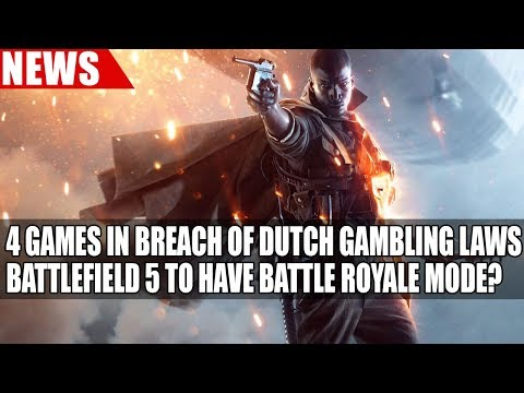 Four Games Found in Breach of Dutch Gambling Laws | Battlefield 5 to have Battle Royale Mode?