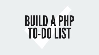 Build A PHP To-Do List (1/3)