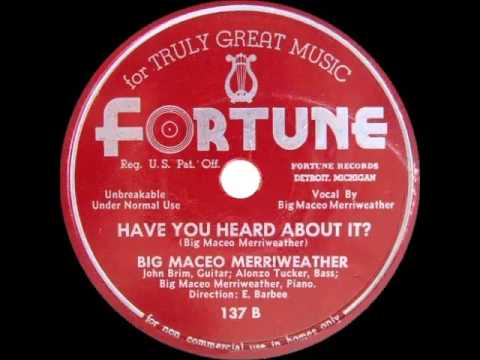 Big Maceo Merriweather Have You Heard About It?  FORTUNE 137B