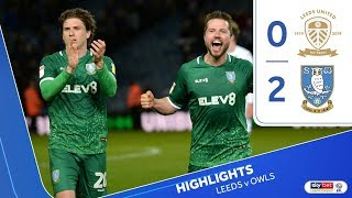 Leeds United 0 Sheffield Wednesday 2 | Extended highlights | 2019/20