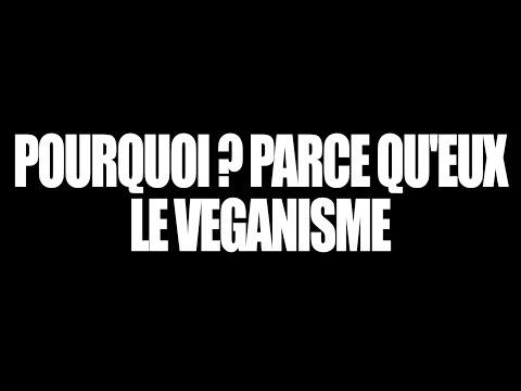 POURQUOI ? PARCE QU'EUX #1 - LE VÉGANISME