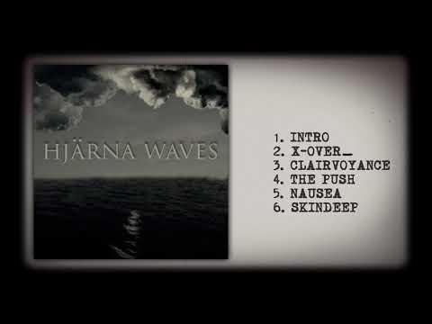 Hjärna Waves - Hjärna Waves [Full EP Stream]