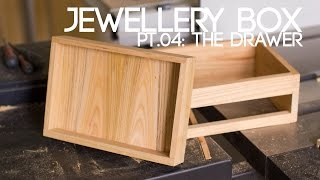 009 Jewellery Box Part 4 - The Drawer