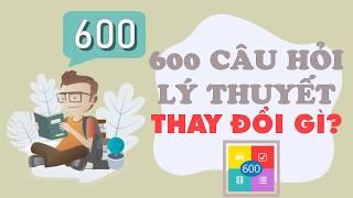 4 Thay Đổi Quan Trọng của Bộ Đề 600 Câu Lý Thuyết