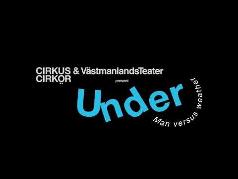 UNDER vs the hot air balloon - Cirkus Cirkör & Västmanlands Teater