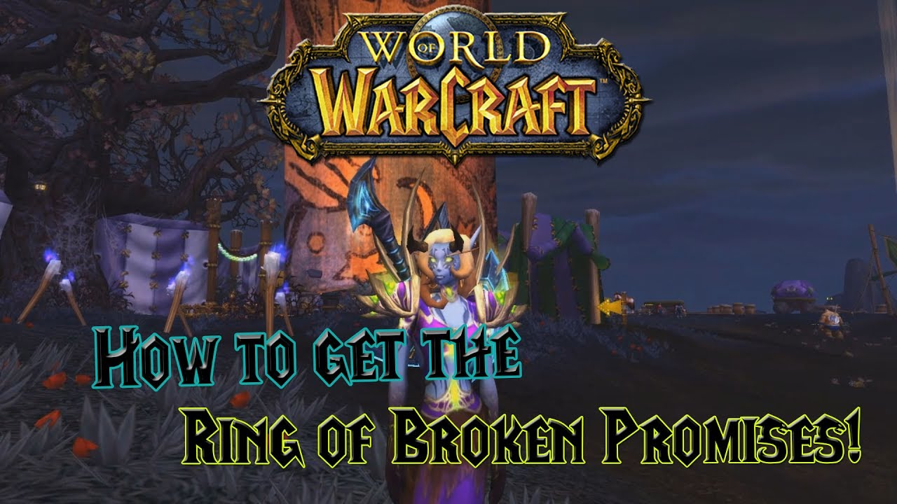 World of Warcraft - How to get the Ring of Broken Promises ...