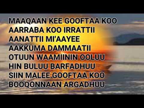 Oromo Songs..Desta Hinsermu MAQAAN KEE GOOFTAA(Lyrics)