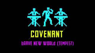 Covenant - Brave New World (Tempest) Remixed by Client