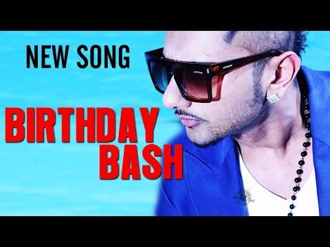 BIRTHDAY BASH Vide SONG ft Yo Yo Honey Singh, Alfaaz RELEASED | DiliWalli Zaalim Girlfriend