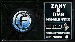 Zany & DV8 - Nothing Else Matters - Fusion 038