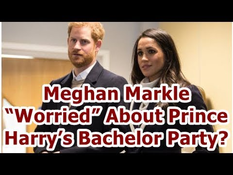 "Meghan Markle ""Worried"" About Prince Harry's Bachelor Party?"