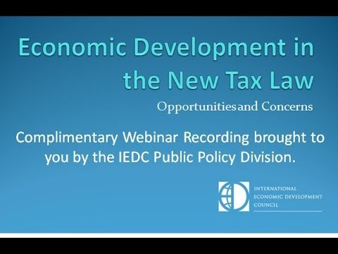 Economic Development in the New Tax Law - Opportunities & Concerns