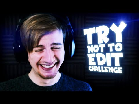 TRY NOT TO EDIT CHALLENGE (I can't guys...)