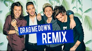 """One Direction - """"DRAG ME DOWN"""" (Remix 2015)"""