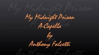 Midnight Prison A Capella-Anthony Falcetti
