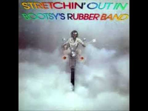 Bootsy Collins  Stretchin Out In a Rubber Band 1976