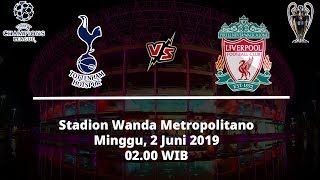 Jadwal Laga Final Liga Champions, Tottenham Hotspur Vs Liverpool, Minggu (2/6)