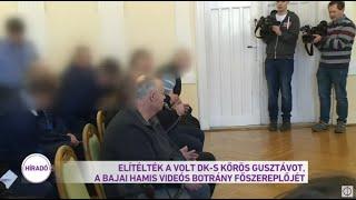 Elítélték a volt DK-s Kőrös Gusztávot, a bajai hamisvideó-botrány főszereplőjét