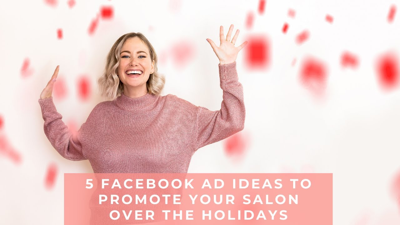 18 Facebook ad ideas to promote your salon over the holidays